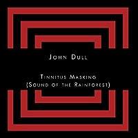 Tinnitus masking (Sound of the Rainforest) by John Dull