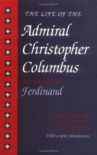 The Life of the Admiral Christopher Columbus: by his Son Ferdinand (English Edition)