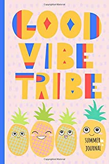 Good Vibe tribe: Summer journal, Daily Vacation, Travel, Holiday log book with simple prompts, record memories cute keepsake, pineapple, pink Rainbow