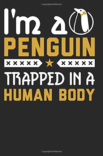 I'm a Penguin Trapped in a Human Body: Funny Penguin Journal, Composition Notebook for Penguins lovers. Wide Ruled Blank Lined. Diary, Notepad. 6
