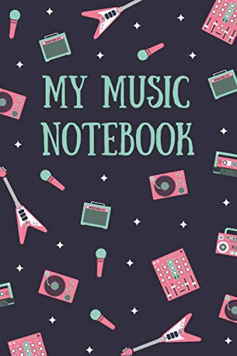My Music Notebook: Wide Staff Manuscript Paper with Lines for Lyrics and Music, Blank Sheet Music Notebook for Musicians, Students, Songwriting