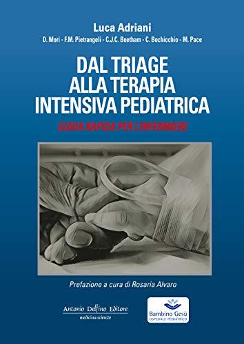 Dal Triage Alla Terapia Intensiva pediatrica – Guida rapida Per L'infermiere