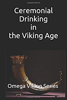 Ceremonial Drinking in the Viking Age (Omega Viking Series)