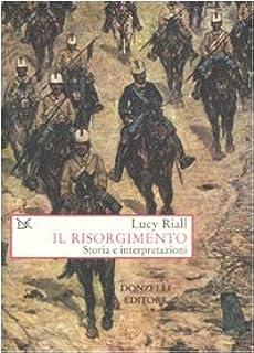Il Risorgimento. Storia e interpretazioni