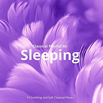 Classical Playlist for Sleeping: 14 Soothing and Soft Classical Pieces