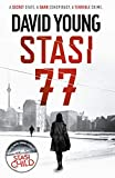 Stasi 77: The breathless Cold War thriller by the author of Stasi Child (The Oberleutnant Karin Müller series Book 1) (English Edition)