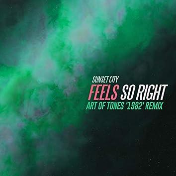 Feels So Right (Art of Tones '1982' Remix)