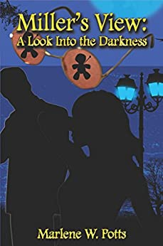 Miller's View: A Look into the Darkness by [Marlene Potts]