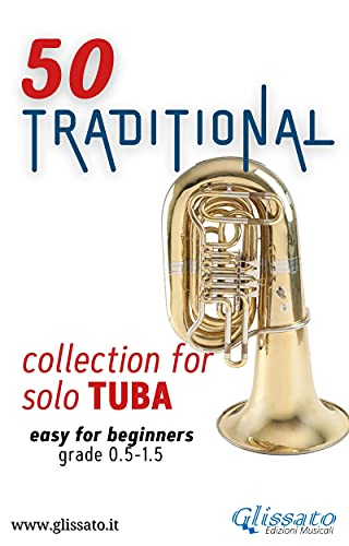 50 Traditional - collection for solo Tuba (bass clef): Easy for Beginners