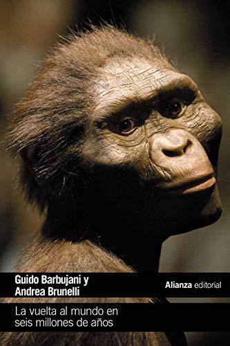 La vuelta al mundo en seis millones de años (El libro de bolsillo - Ciencias)
