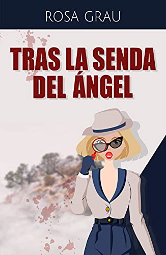 TRAS LA SENDA DEL ÁNGEL de ROSA GRAU