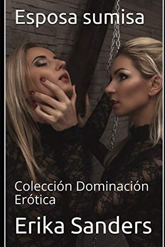 Esposa sumisa: Colección Dominación Erótica