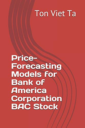 Price-Forecasting Models for Bank of America Corporation BAC Stock: 25 (S&P 500 Companies by Weight)