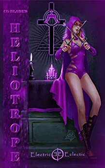 Heliotrope: The Fifth Novel In The Pseudoverse and an Electric Eclectic Book (Pseudoverse Series 5) by [CG Blade, DC Belga, Winter Balefire, Katerina Ventova, Cindy Calloway]