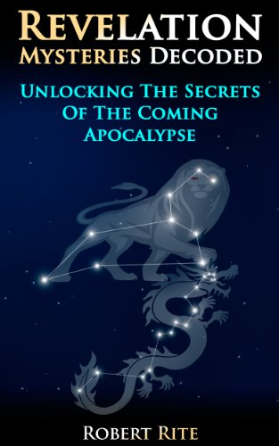 Book: Revelation Mysteries Decoded - Unlocking the Secrets of the Coming Apocalypse (Supernatural) by Robert Rite