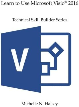 Learn to Use Microsoft Visio 2016 Technical Skill Builder Series product image