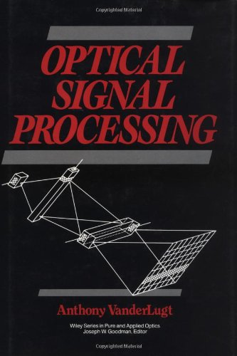 Compare Textbook Prices for Optical Signal Processing 1 Edition ISBN 9780471546825 by VanderLugt, Anthony