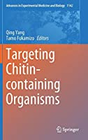 Targeting Chitin-containing Organisms (Advances in Experimental Medicine and Biology, 1142)