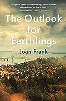 The Outlook for Earthlings