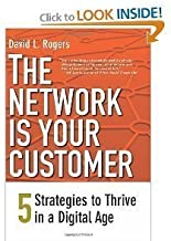 David L. Rogers'sThe Network Is Your Customer: Five Strategies to Thrive in a Digital Age [Hardcover](2011)