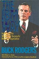 IBM Way: Insights into the World's Most Successful Marketing Organization