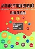 Aprende Python en un día: Python para principiantes con proyecto práctico
