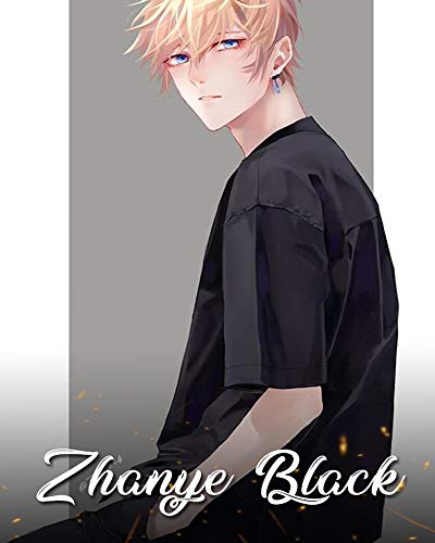 Zhanye Black, to be a Superstar in another World. Vol. 1: Zhanye Black (English Edition)