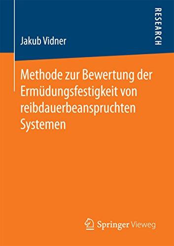 Methode zur Bewertung der Ermüdungsfestigkeit von reibdauerbeanspruchten Systemen