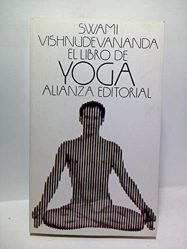 El libro del Yoga / Traductor: Savajyoti, discípulo del autor y director del Centro de Yoga Sivananda de Madrid