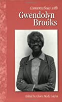 Conversations With Gwendolyn Brooks (Literary Conversations Series)