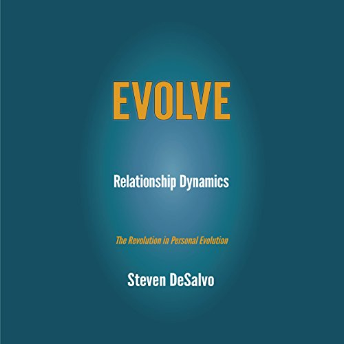 Relationship Dynamics: The Revolution in Personal Evolution audiobook cover art