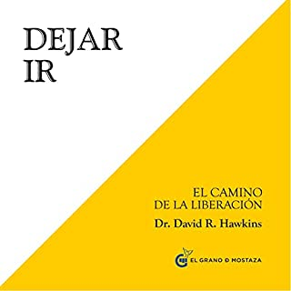 Dejar ir [Letting Go]     El camino de la liberación [The Path of Liberation]              By:                                                                                                                                 David R. Hawkins                               Narrated by:                                                                                                                                 Jordi Llovet                      Length: 11 hrs and 19 mins     Not rated yet     Overall 0.0