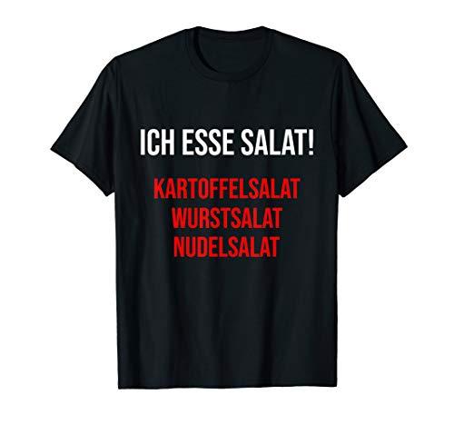 Ich esse Salat - Kartoffelsalat Wurstsalat Nudelsalat T-Shirt