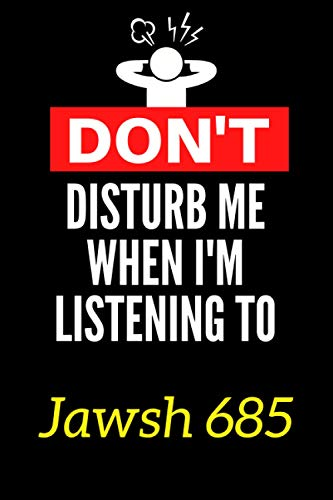 Don't Disturb Me When I'm Listening To Jawsh 685: Lined Journal Notebook Birthday Gift for Jawsh 685 Lovers: (Composition Book Journal) (6x 9 inches)