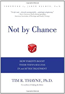 Not by Chance: How Parents Boost Their Teen's Success In and After Treatment