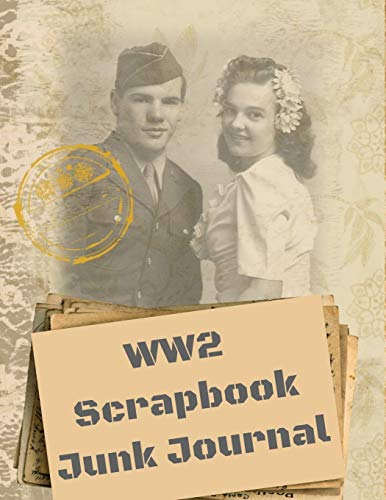Compare Textbook Prices for WW2 Scrapbook Junk Journal: Paper Ephemera Embellishments | Scrapbook Supplies Kit Book  ISBN 9798665452791 by Enthusiasts, Vintage