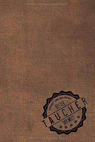 Geprüft und Bestätigt bester Taucher der Welt: Notizbuch für den Mann, dessen Hobby tauchen ist |  Geschenkidee | Geschenke | Geschenk