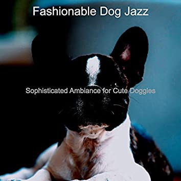 Sophisticated Ambiance for Cute Doggies