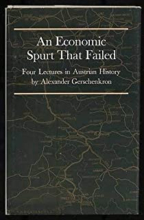 An Economic Spurt That Failed: Four Lectures on Austrian Economic History (Princeton Legacy Library)