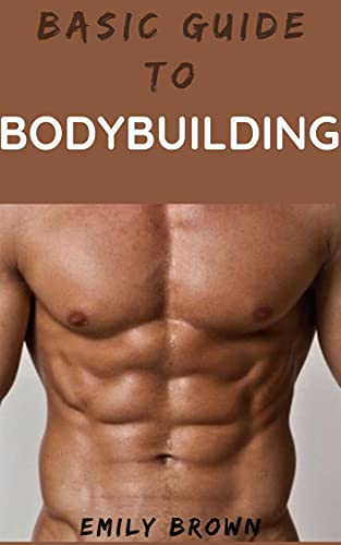 Basic Guide To Body Building (English Edition)