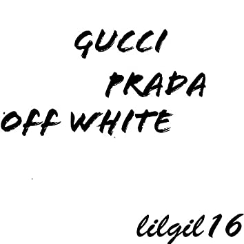 Gucci, Prada, Off White