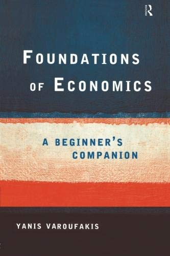 Foundations of Economics: A Beginner's Companion