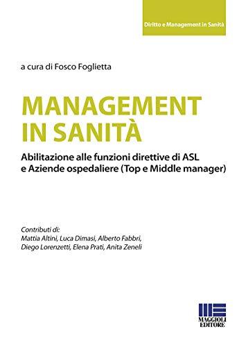 Management in sanità. Abilitazione alle funzioni direttive di ASL e aziende ospedaliere (top e middle manager)