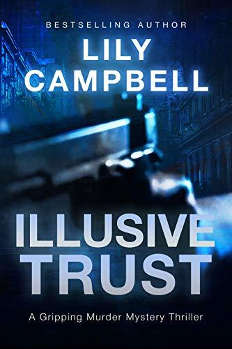 Illusive Trust: A Gripping Murder Mystery Thriller