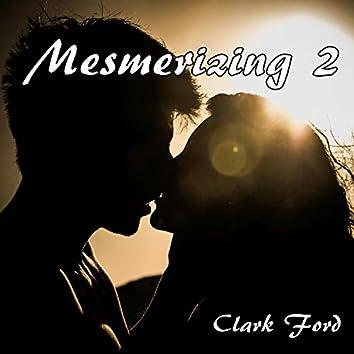 Mesmerizing 2