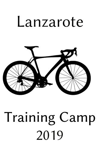Lanzarote Training Camp 2019: Notebook | Journal | Diary | 110 Lined Pages