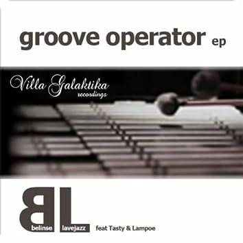 Groove Operator EP feat. Tasty & Lampoe