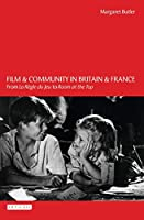 Film and Community: Britain and France: From LA Regle du jeu to Room at the Top (Cinema and Society)