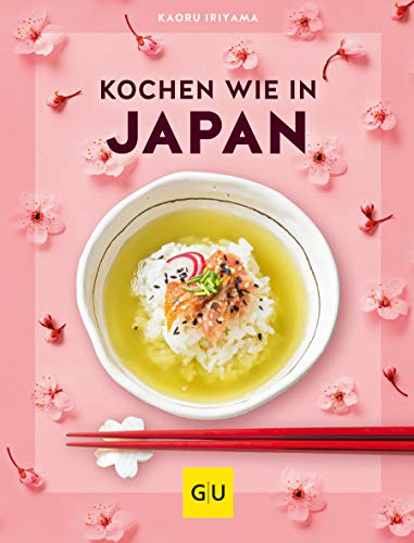 Kochen wie in Japan (Kochen international)