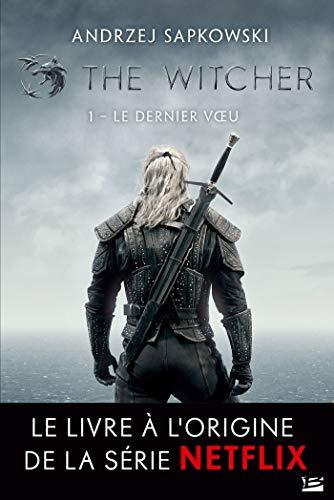 The Witcher : Le Dernier Vœu: Sorceleur, T1